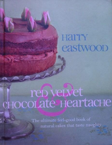 Harry Eastwood: Red Velvet and Chocolate (Bantam, 2009)