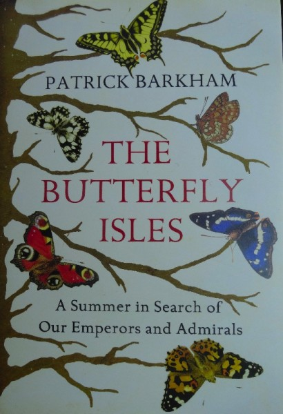 Patrick Barkham: The Butterfly Isles (Granta, 2010)
