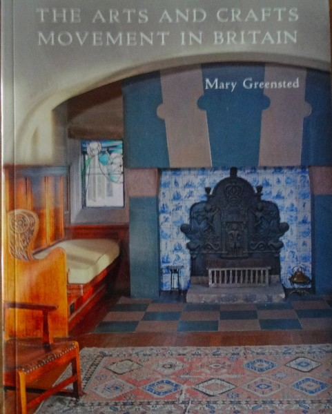 The Arts & Crafts Movement in Great Britain: Mary Greensted (Shire, 2010)