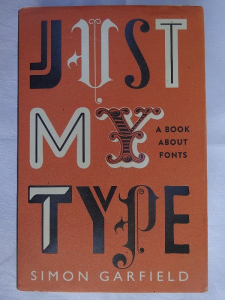 Simon Garfield's Just My Type ; Profile Books, 2010)